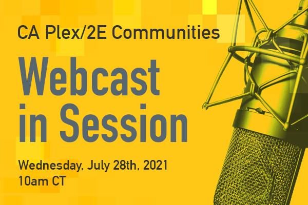 CA 2E CA Plex Communities July 29th Webcast